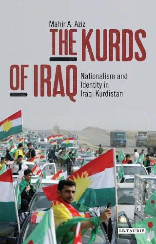 The Kurds of Iraq: Nationalism and Identity in Iraqi Kurdistan