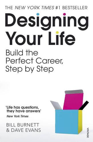 Designing Your Life: Build a Life that WorksforYou