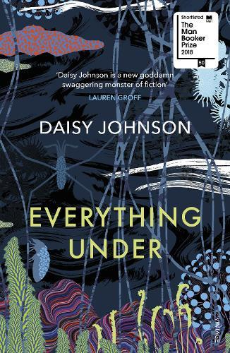 Everything Under: Shortlisted for the Man BookerPrize2018