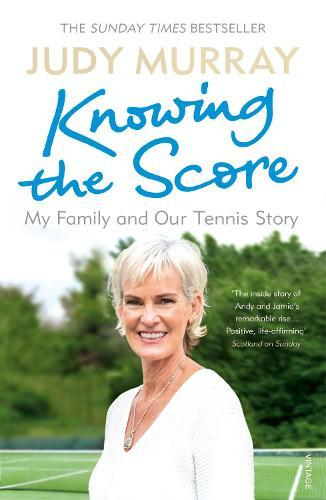 Knowing the Score: My Family and OurTennisStory