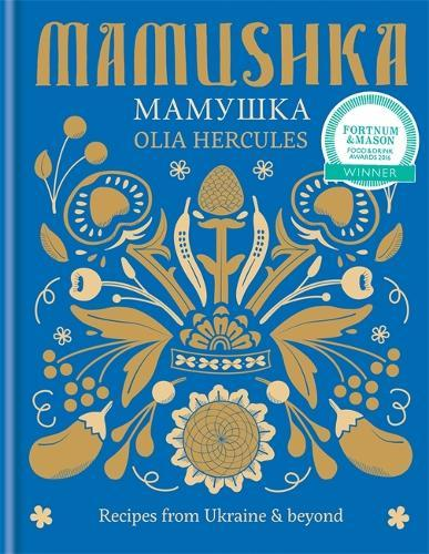Mamushka: Recipes from Ukraine&beyond