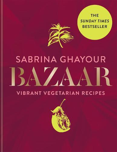 Bazaar: Vibrant Vegetarian Recipes