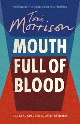 Mouth Full of Blood: Essays,Speeches,Meditations
