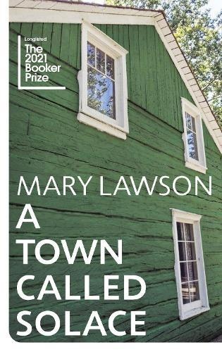 A Town Called Solace: LONGLISTED FOR THE BOOKERPRIZE2021