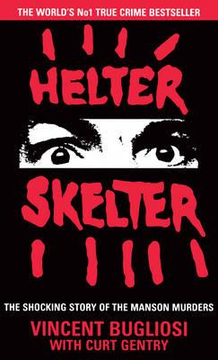 Helter Skelter: The True Story of theMansonMurders