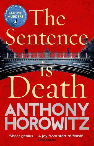 The Sentence is Death: A mind-bending murder mystery from the bestselling author of THE WORDISMURDER
