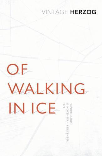 Of Walking In Ice: Munich - Paris: 23 November - 14December,1974