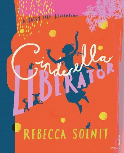 Cinderella Liberator: A FairyTaleRevolution