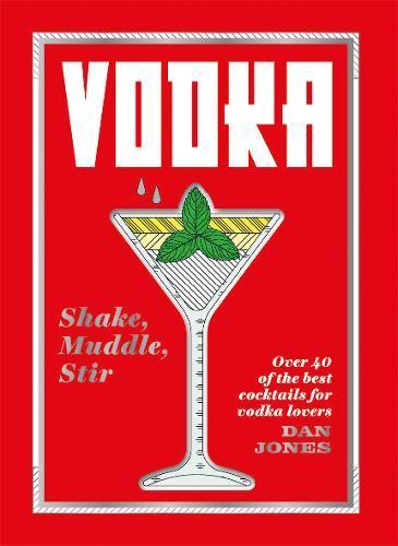 Vodka: Shake,Muddle,Stir