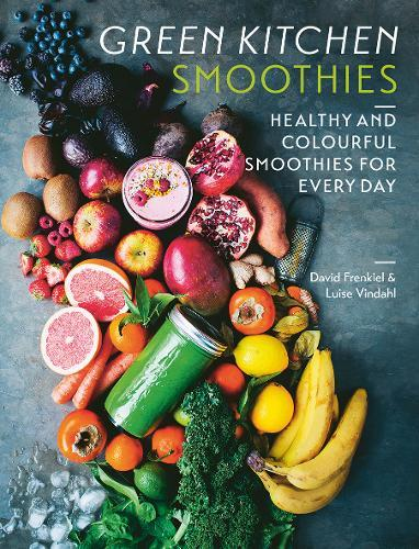 Green Kitchen Smoothies: Healthy and colourful smoothiesforeveryday