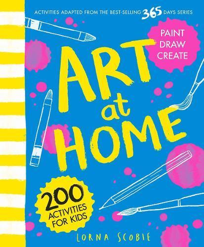 Art at Home: 200 ActivitiesforKids