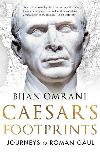 Caesar's Footprints: Journeys toRomanGaul