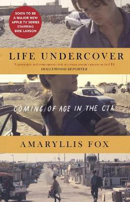 Life Undercover: Coming of Age intheCIA