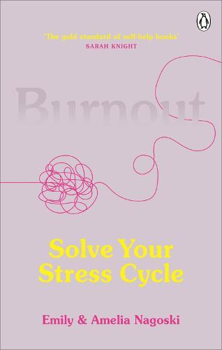 Burnout: Solve Your Stress Cycle