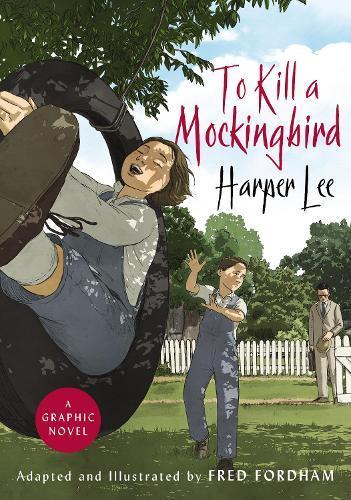 To Kill a Mockingbird: Graphicnoveladaptation