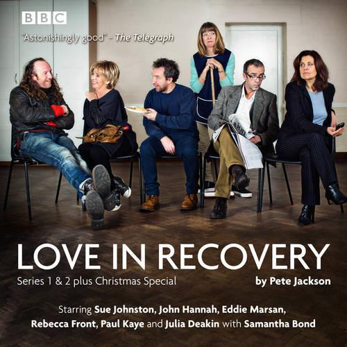 Love in Recovery: Series 1 & 2: The BBC Radio 4 comedy drama by Peter  Jackson, Full Cast, John Hannah, Sue Johnston