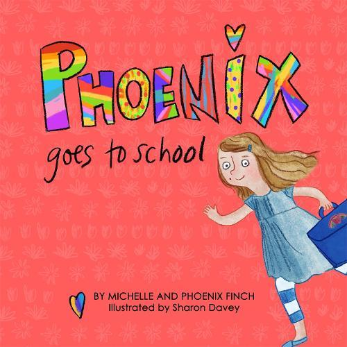 Phoenix Goes to School: A Story to Support Transgender and Gender Diverse Children