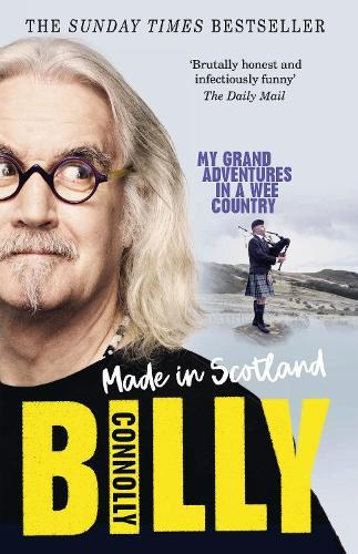 Made In Scotland: My Grand Adventures in aWeeCountry