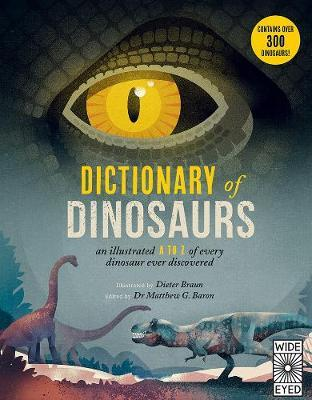 Dictionary of Dinosaurs: An Illustrated A to Z of Every DinosaurEverDiscovered