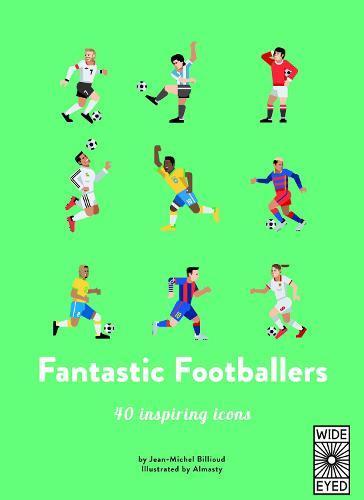 40 Inspiring Icons: Fantastic Footballers: Meet 40gamechangers