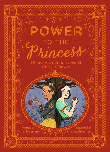 Power to the Princess: 15 Favourite Fairytales Retold withGirlPower