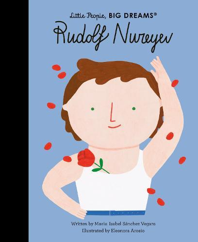 Rudolf Nureyev (Little People,BigDreams)