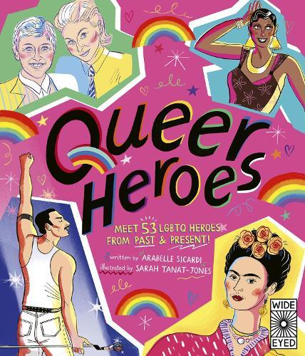 Queer Heroes: Meet 53 LGBTQ Heroes From PastandPresent!