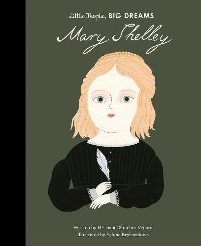 Mary Shelley (Little People,BigDreams)