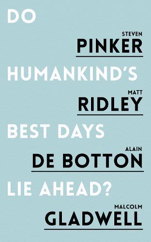 Do Humankind's Best DaysLieAhead?