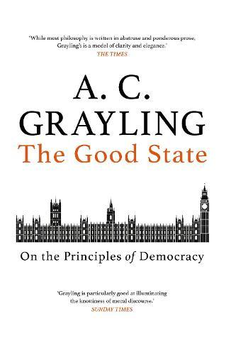The Good State: On the PrinciplesofDemocracy