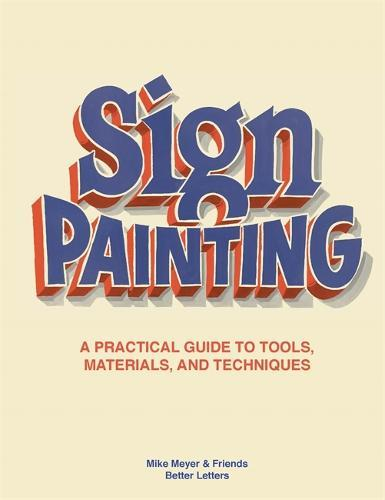 Sign Painting: A practical guide to tools, materials, and techniques