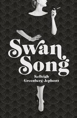 Swan Song: Longlisted for the Women's Prize forFiction2019