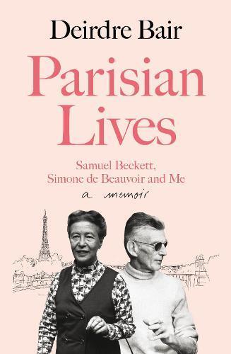 Parisian Lives: Samuel Beckett, Simone de BeauvoirandMe