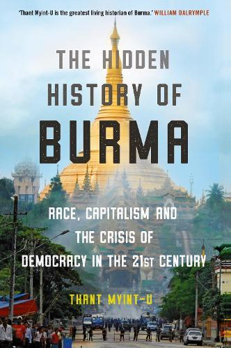 The Hidden History of Burma: A Crisis of RaceandCapitalism