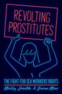 Revolting Prostitutes: The Fight for Sex Workers' Rights