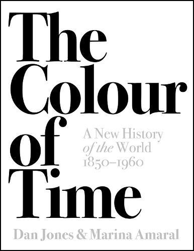 The Colour of Time: A New History of theWorld,1850-1960