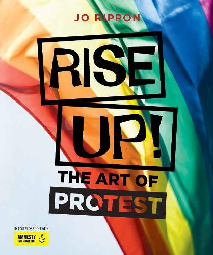 Rise Up!: The Art of Protest