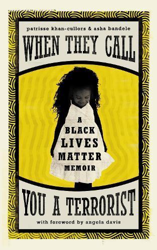 When They Call You a Terrorist: A Black LivesMatterMemoir