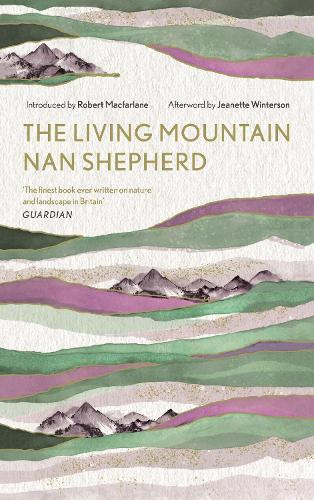 The Living Mountain: A Celebration of the Cairngorm MountainsofScotland