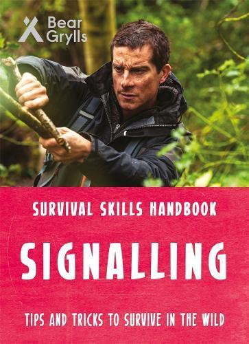 Bear Grylls SurvivalSkills:Signalling
