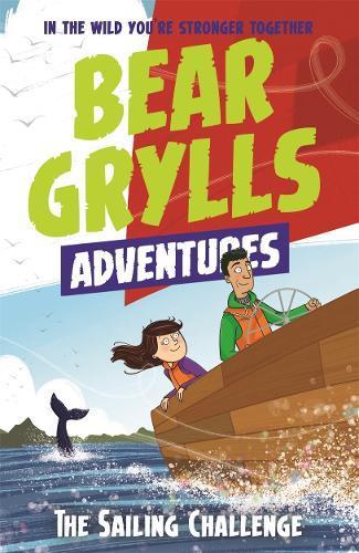 A Bear Grylls Adventure 12: TheSailingChallenge