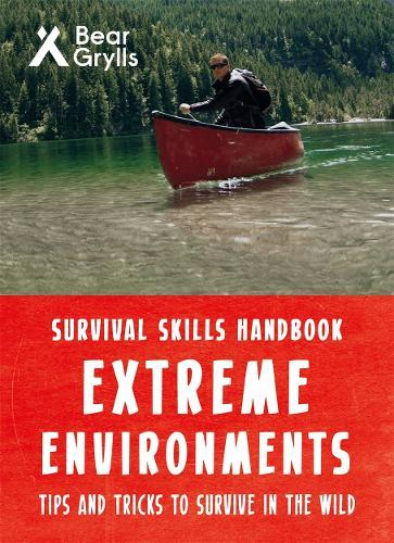 Bear Grylls Survival SkillsExtremeEnvironments