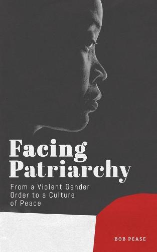 Facing Patriarchy: From a Violent Gender Order to a Culture of Peace