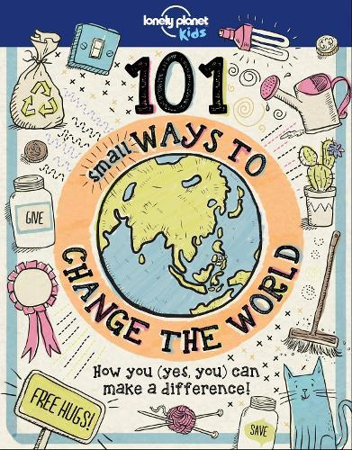 101 Small Ways to ChangetheWorld