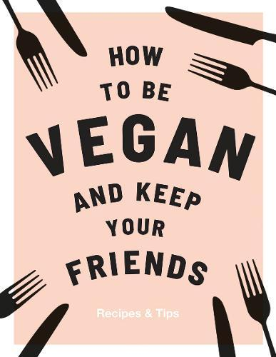 How to be Vegan and KeepYourFriends