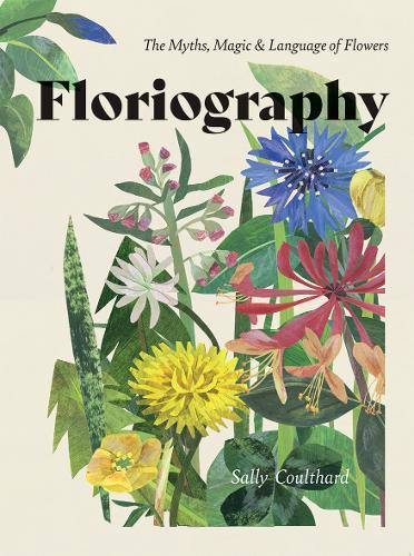 Floriography: The Myths, Magic & LanguageofFlowers