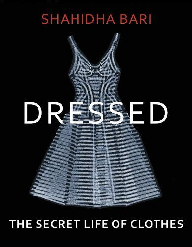 Dressed: The Secret LifeofClothes
