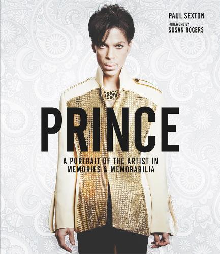 Prince: A Portrait of the Artist in MemoriesandMemorabilia