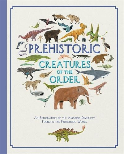 Prehistoric Creatures of the Order