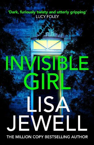 Invisible Girl: From the #1 bestselling author of The Family Upstairs